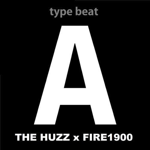 Type Beat A The Huzz X Fire1900 von angelokiing