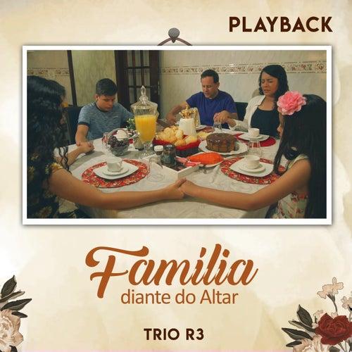 Família Diante do Altar (Playback) von Trio R3