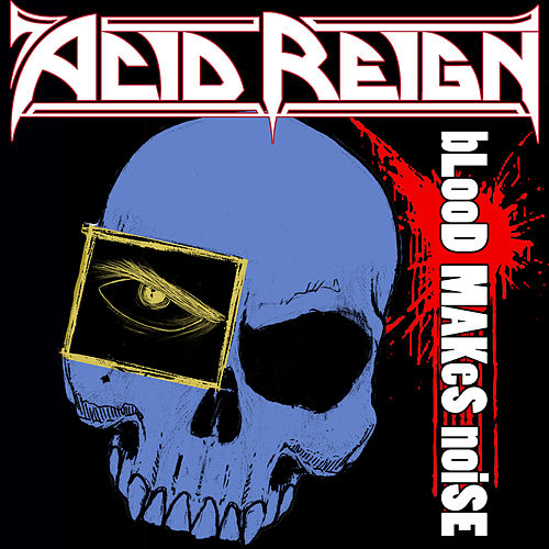 Blood Makes Noise by Acid Reign