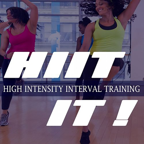 Hiit It! (Powerful Motivated Music for Your High Intensity Interval Training) by Global Cardio Allstars