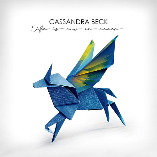 Life is Now or Never von Cassandra Beck