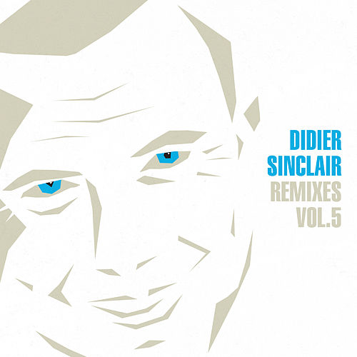 Remixes, Vol.5 by Didier Sinclair
