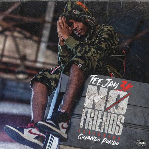 No Friends (feat. Quando Rondo) von Teejay3k