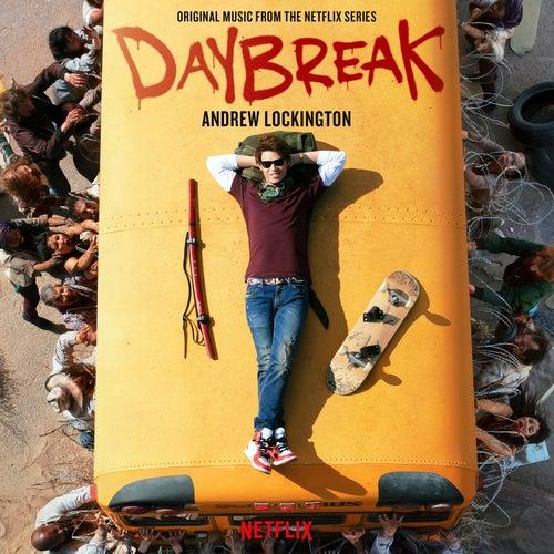 Daybreak (Original Music from the Netflix Series) by Andrew Lockington