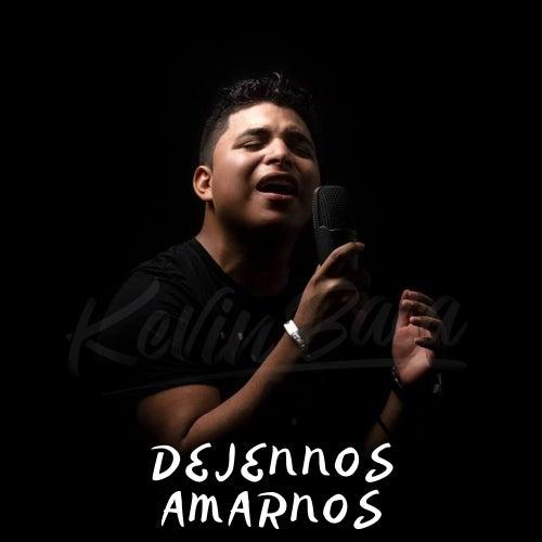 Déjennos Amarnos by Kevin Baca