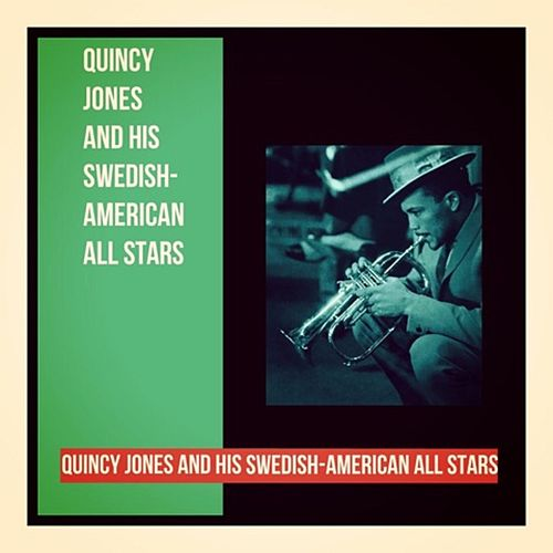 Quincy Jones and His Swedish-American All Stars von Quincy Jones