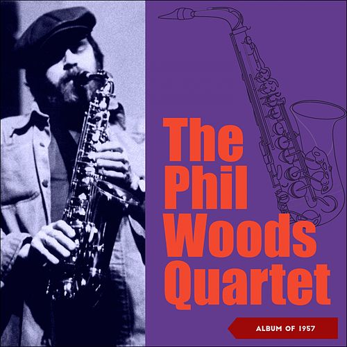 The Phil Woods Quartet (Album of 1957) de Phil Woods