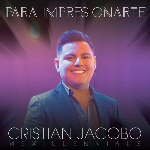Para Impresionarte de Cristian Jacobo