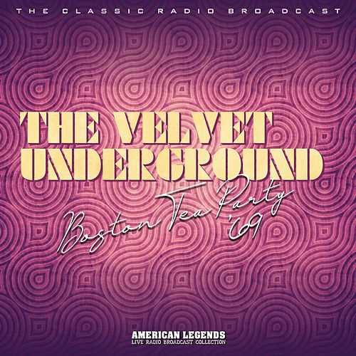 Velvet Underground - Boston Tea Party von The Velvet Underground
