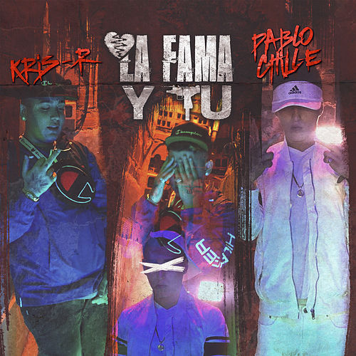 La Fama y Tu by Pablo Chill-E