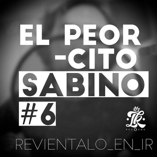 El Peorcito: Reviéntalo en Ir #6 de Sabino