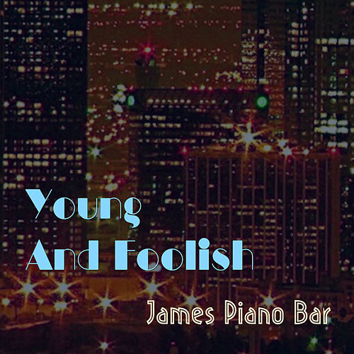 Young And Foolish (Cover) von James Piano Bar