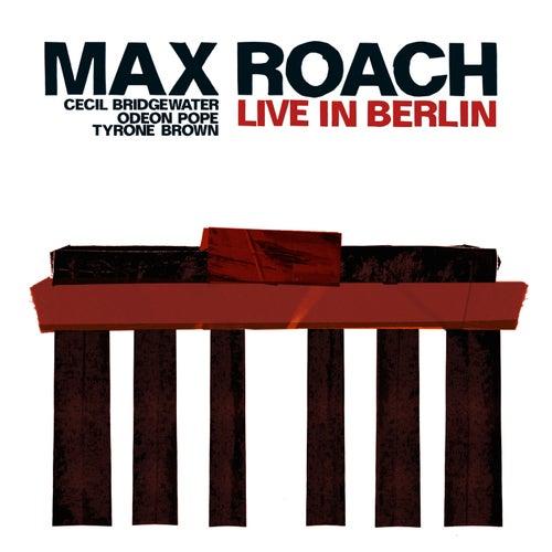 Max Roach Quartet: Live in Berlin de Max Roach