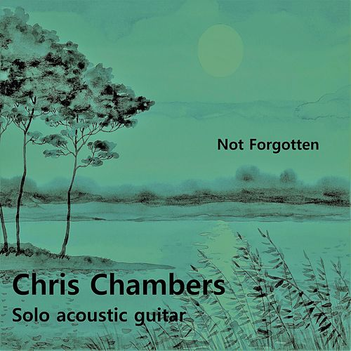 Not Forgotten by Chris Chambers
