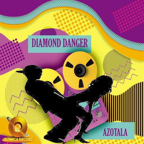 Azotala von Diamond Danger