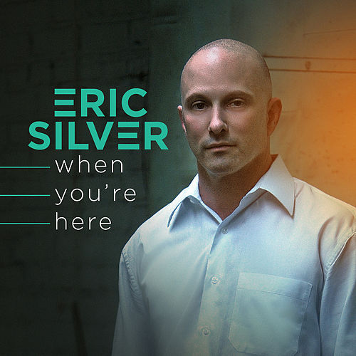 When You're Here de Eric Silver