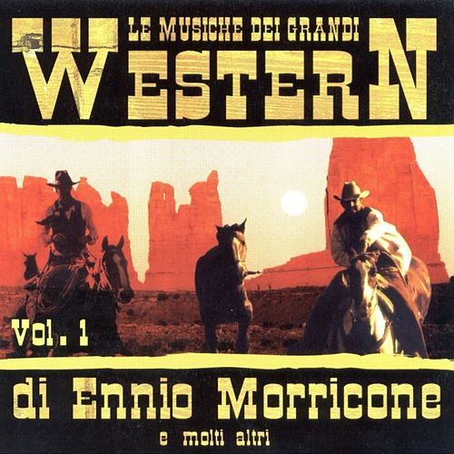 Le Musiche Dei Grandi Western Di Ennio Morricone E Molti Altri Vol. 1 von Western Band