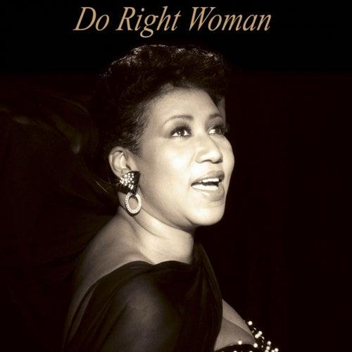 Aretha Franklin : Do Right Woman by Aretha Franklin