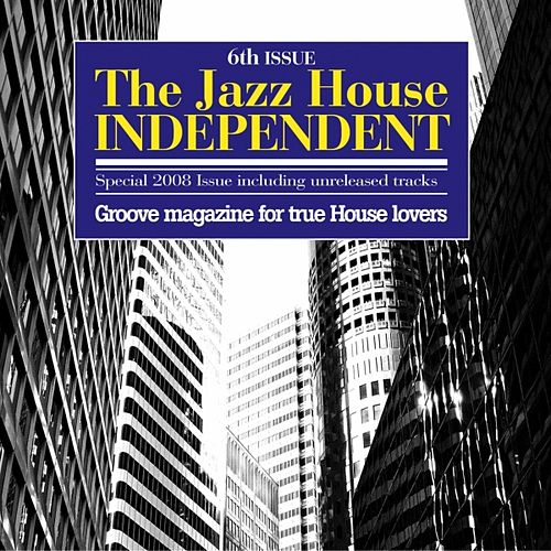 The Jazz House Independent Vol. 6 by Various Artists