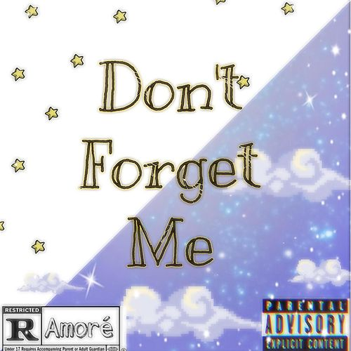 Don't Forget Me von Amoré