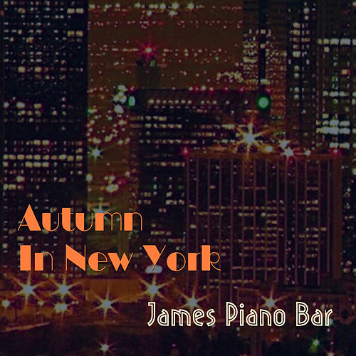 Autumn In New York von James Piano Bar
