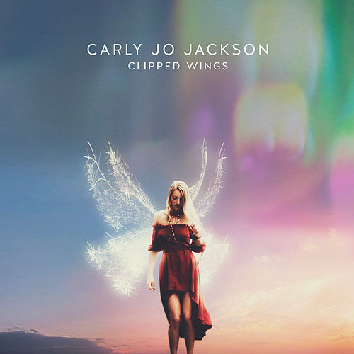 Clipped Wings by Carly Jo Jackson