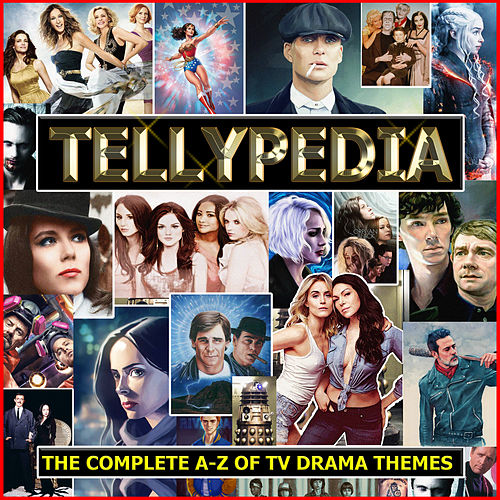 Tellypedia - The Complete A-Z Of TV Drama Themes de TV Themes