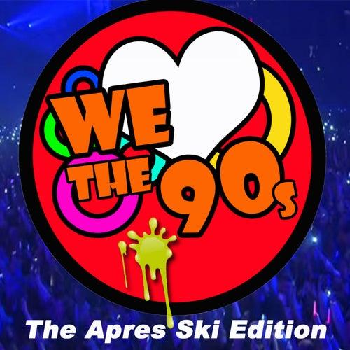 We Love the 90's - The Après Ski Edition de Various Artists