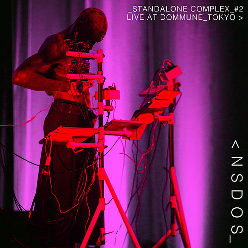 Standalone Complex #2 (Live at Dommune Tokyo) by Nsdos