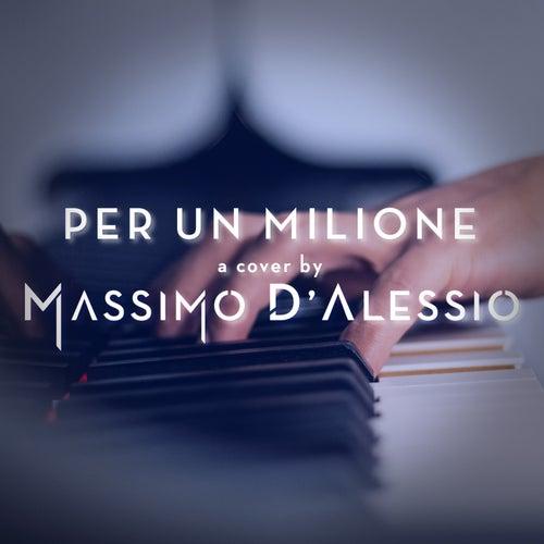 Per un milione (Piano Version) di Massimo D'Alessio