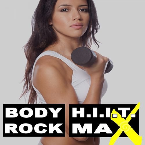 Bodyrock H.I.I.T.Max - Sexy Core & Six Pack Abs (Hiit - High Intensity Interval Training) (The Best Music for Aerobics, Pumpin' Cardio Power, Plyo, Exercise, Steps, Barré, Routine, Curves, Sculpting, Abs, Butt, Lean, Twerk, Slim Down Fitness Workout) by Power Sport Team