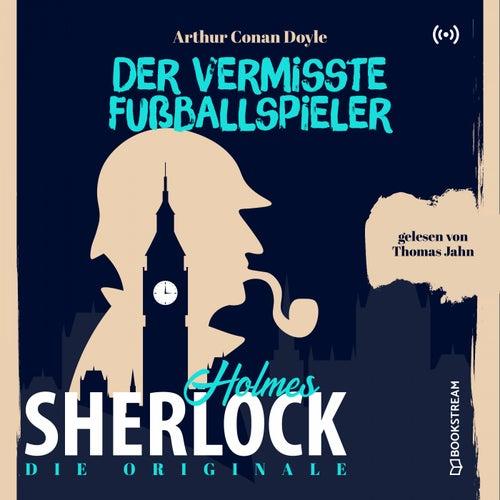 Die Originale: Der vermisste Fußballspieler von Sherlock Holmes