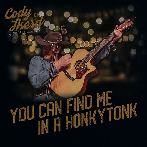 You Can Find Me in a Honkytonk by Cody Ikerd and the Sidewinders