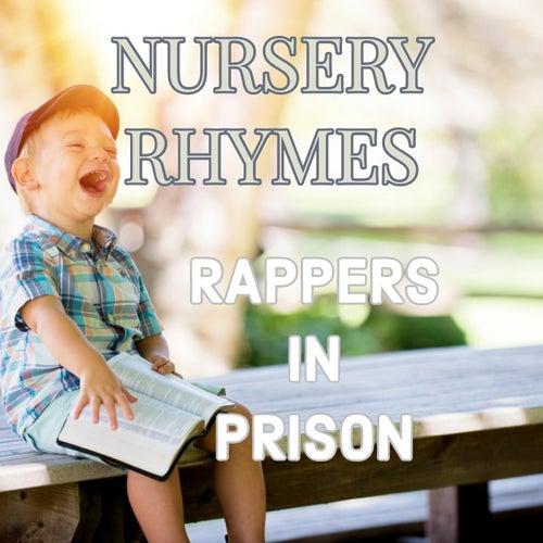 Nursery Rhymes by Rappers in Prison