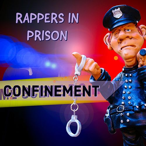 Confinement by Rappers in Prison