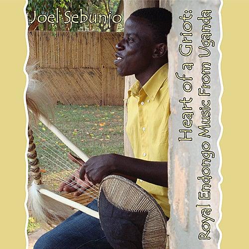 Joel Sebunjo: Heart of a Griot, Royal Endongo Music of Uganda by Joel Sebunjo