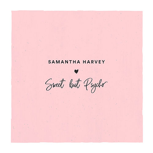 Sweet But Psycho by Samantha Harvey