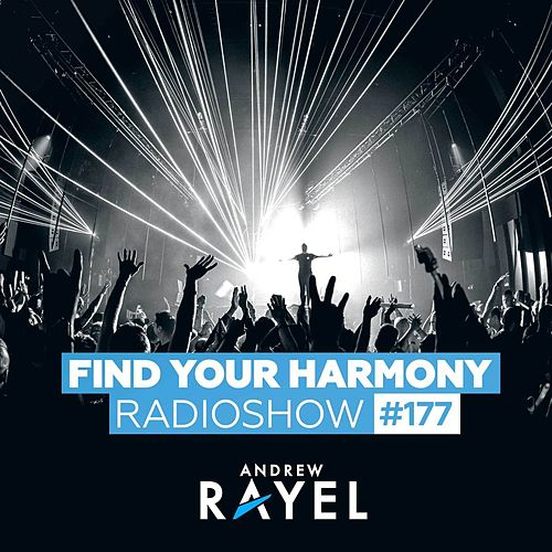 Find Your Harmony Radioshow #177 by Andrew Rayel