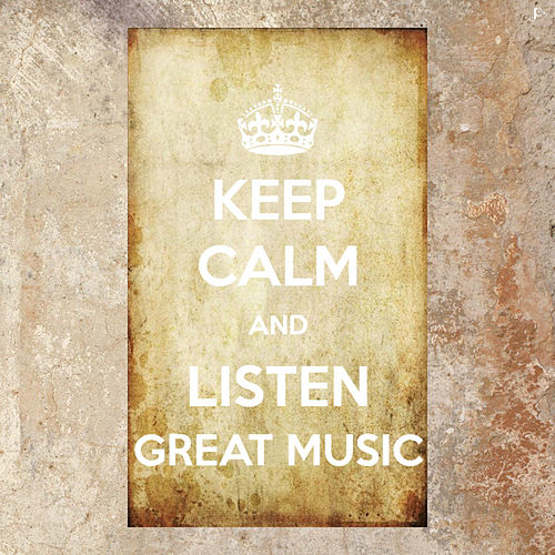 Keep Calm and Listen Great Music von Various