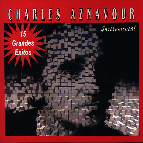 Sus 15 Grandes Exitos (Instrumental) de Charles Aznavour