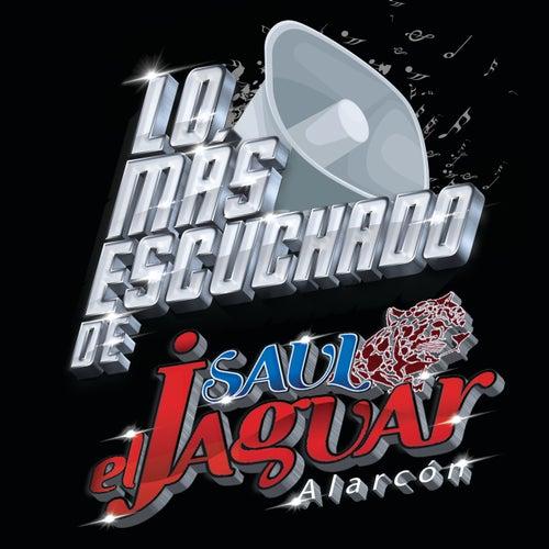 Lo Más Escuchado De by Saul 'El Jaguar' Alarcón