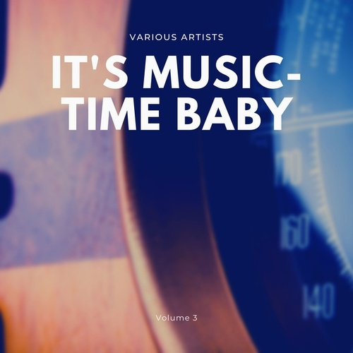 It's Music-Time Baby, Vol. 3 by Various Artists