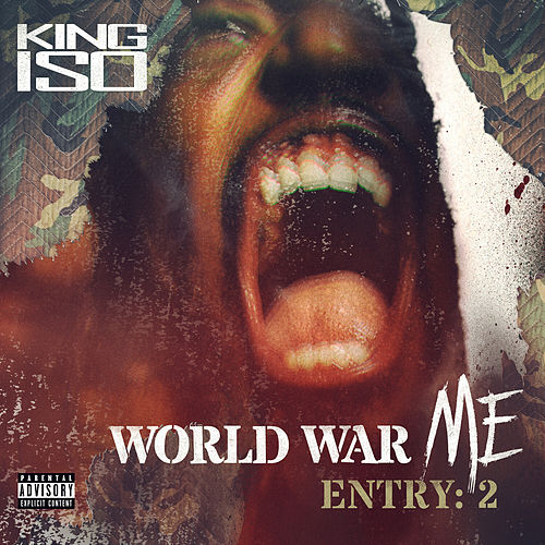 World War Me - Entry: 2 by King Iso
