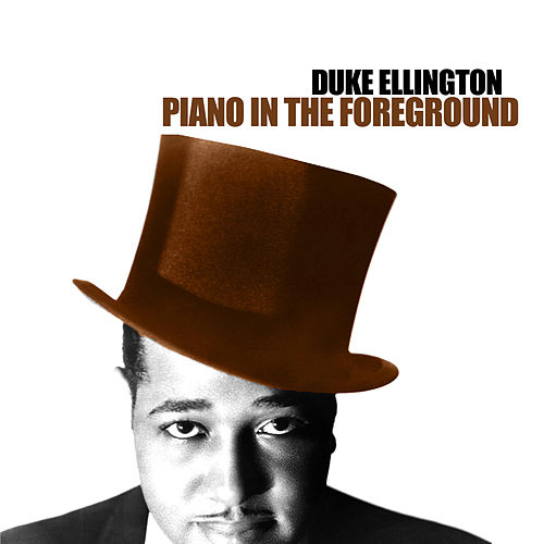 Piano In The Foreground de Duke Ellington