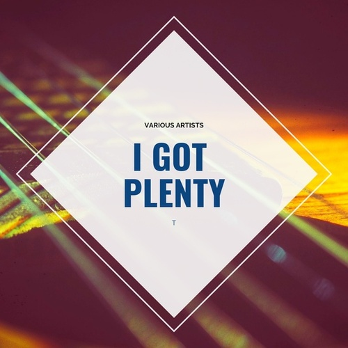 I Got Plenty by Various Artists