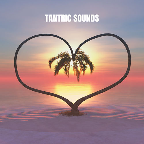 Tantric Sounds by Relajacion Del Mar