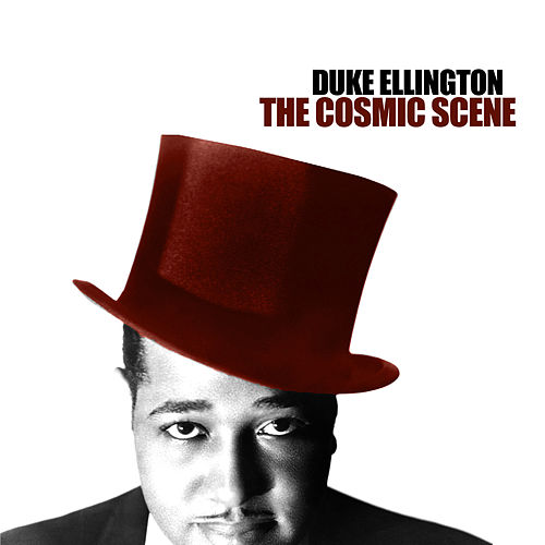 The Cosmic Scene von Duke Ellington
