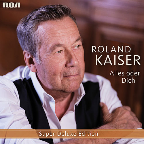 Alles oder dich (Super Deluxe Edition) de Roland Kaiser