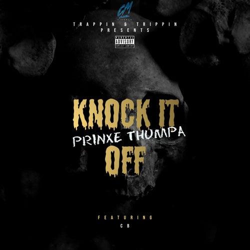 Knock It Off (feat. CB) von Prinxe Thumpa