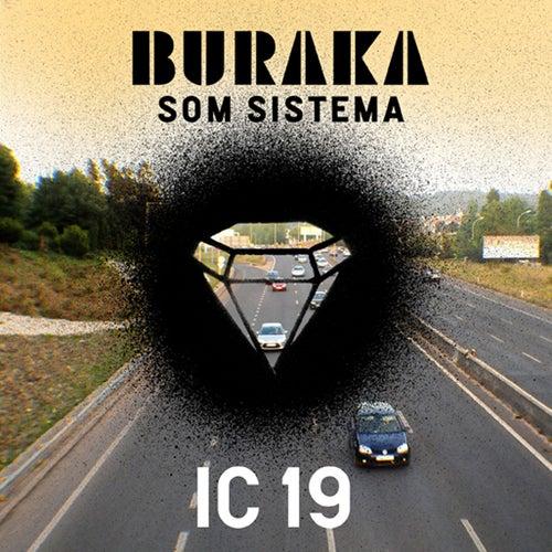 Ic19 by Buraka Som Sistema